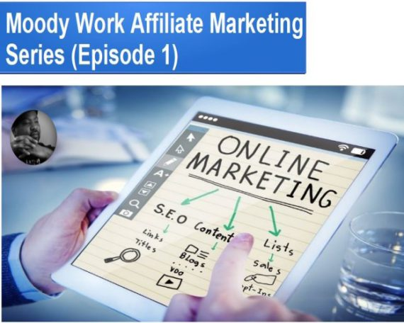 Moody Work Affiliate Marketing Episode 1