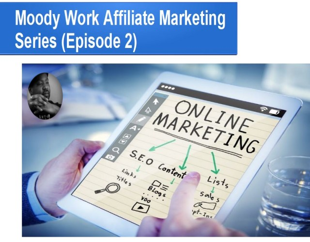 Moody Work Affiliate Marketing Series Episode 2