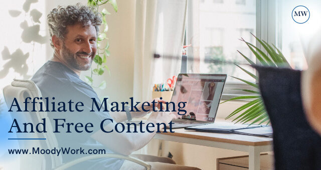Affiliate Marketing And Free Content